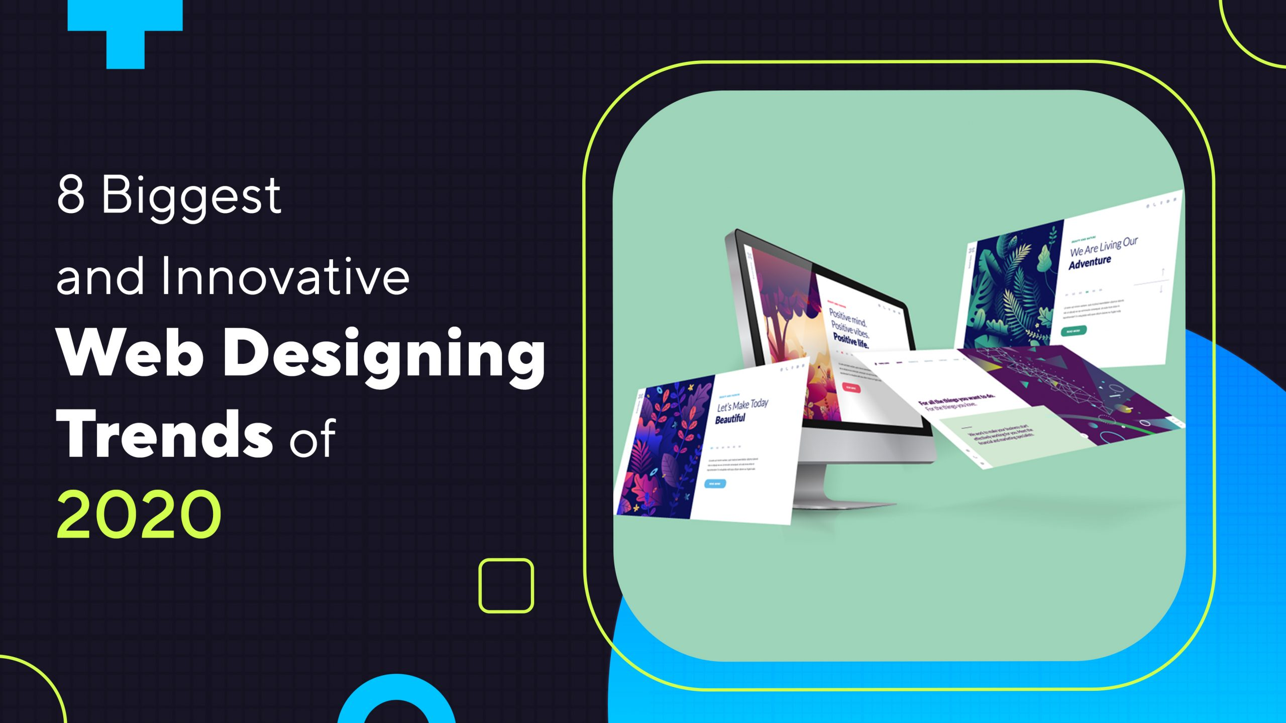 8 Biggest and Innovative Web Designing Trends Of 2020