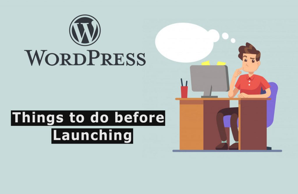 Things to Do Before Launching Your WordPress Site