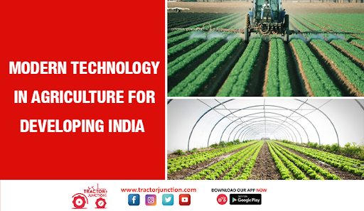 Modern Technology in Agriculture for Developing India