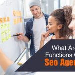What Are The Functions Of An SEO Agencies?