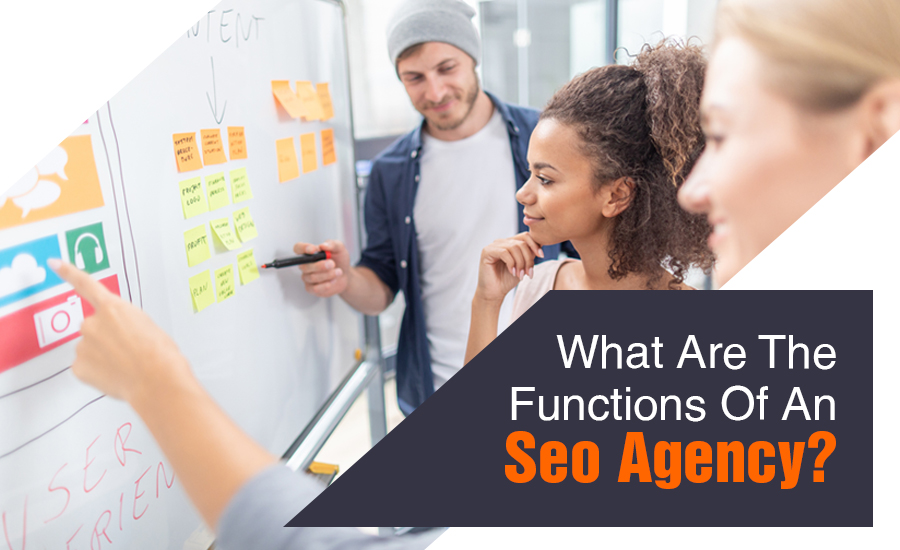 What Are The Functions Of An Seo Agency