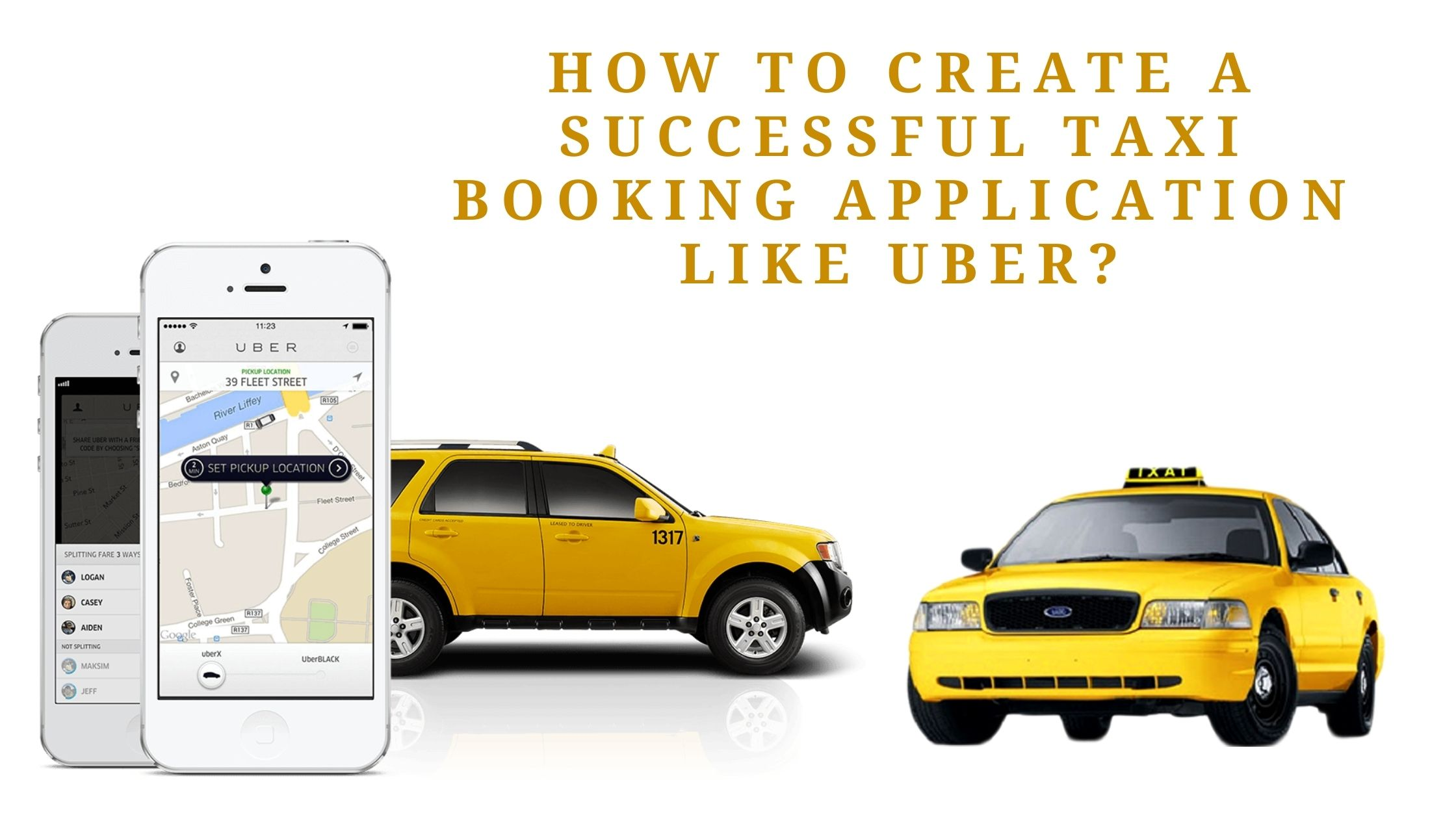 How to create a successful taxi booking application like Uber