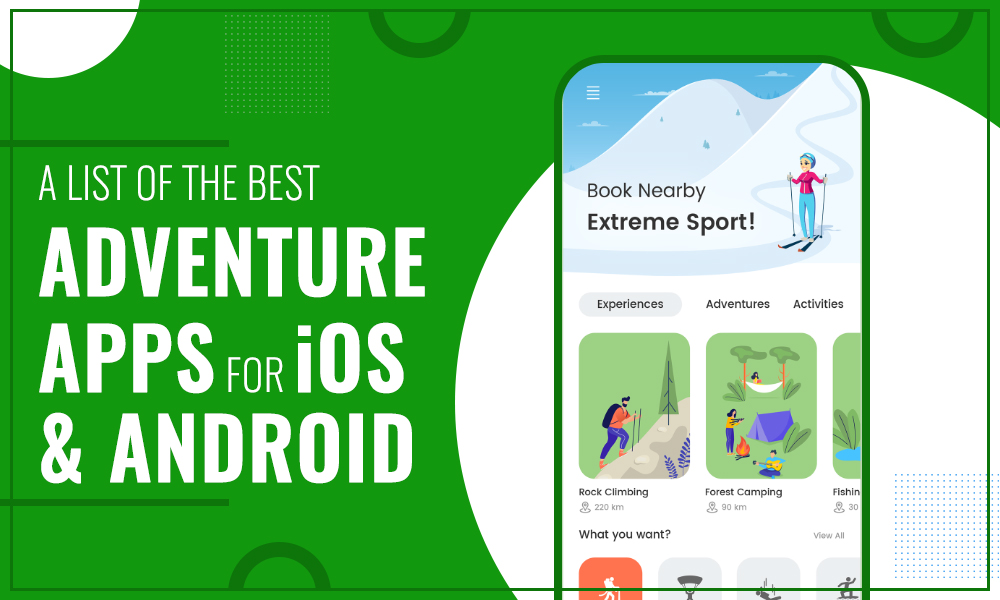 A List Of The Best Adventure Apps For iOS & Android
