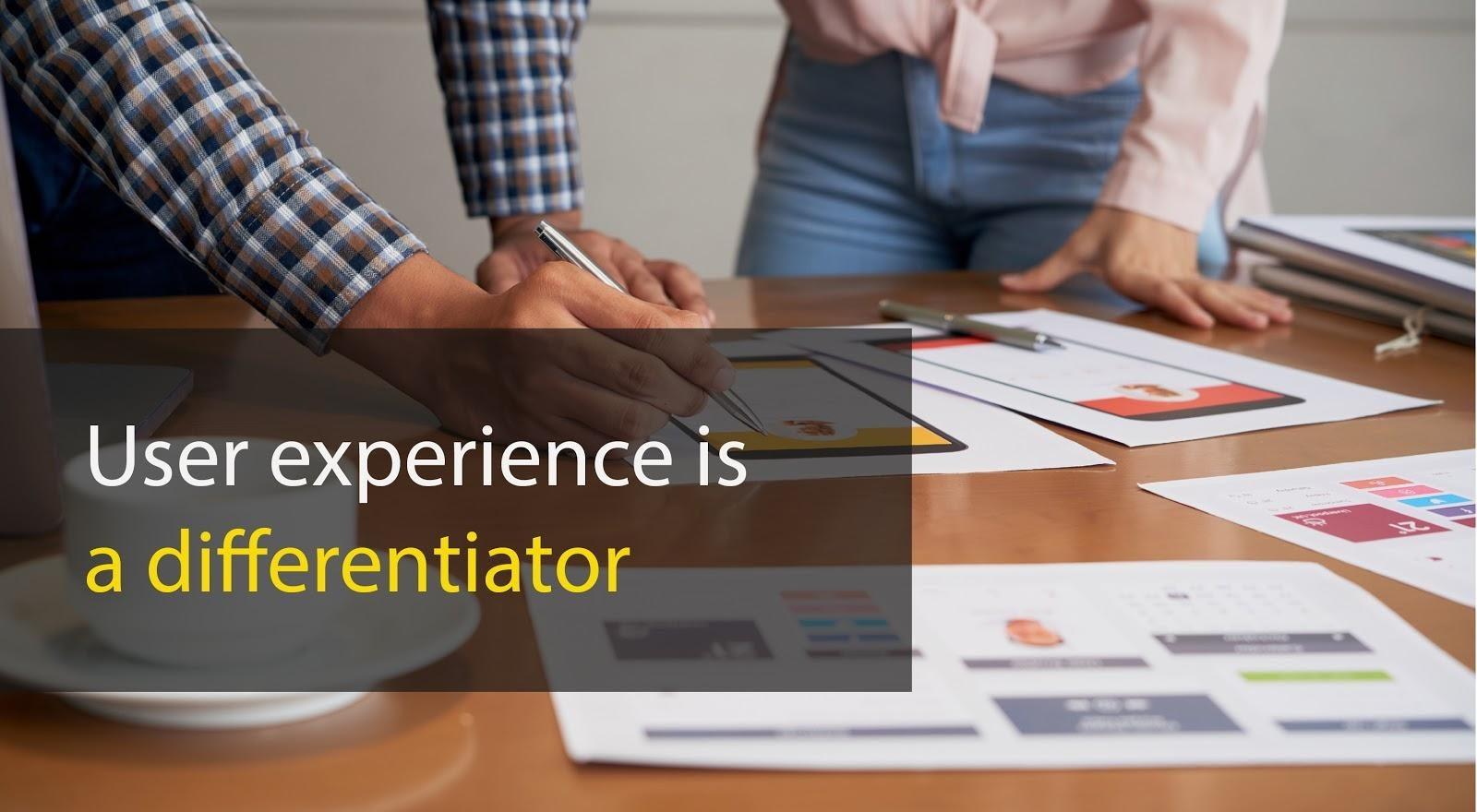 User experience is a differentiator at the online site