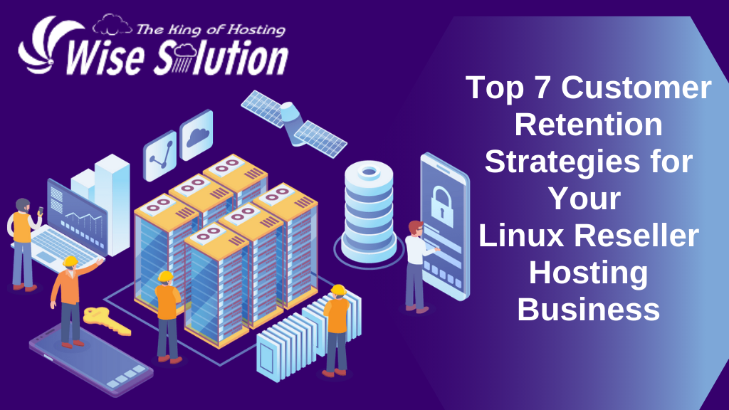 Customer Retention Strategies for Your Linux Reseller Hosting