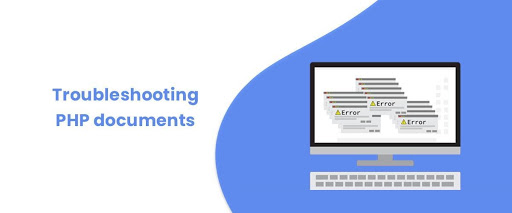 Troubleshooting PHP documents